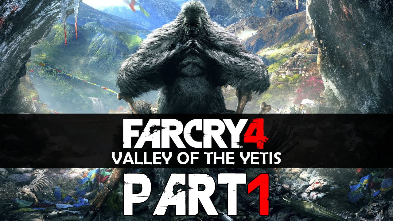 Far Cry 4 Valley Of The Yetis Dlc Let S Play Part 1 The Lost Valley Sukhwinder No Youtube