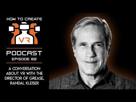 Podcast   E62   A Conversation About VR With The Director Of Grease   Randal Kleiser