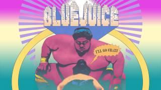 Bluejuice  - I