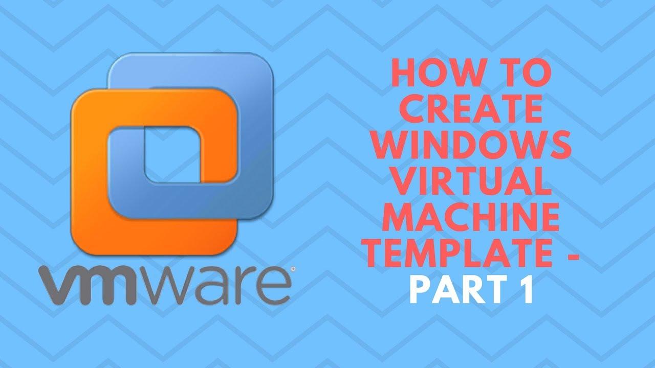 Create Windows Virtual Machine Template - Part 1