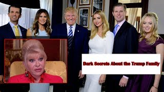 15 Dark Secrets From The Trump Family