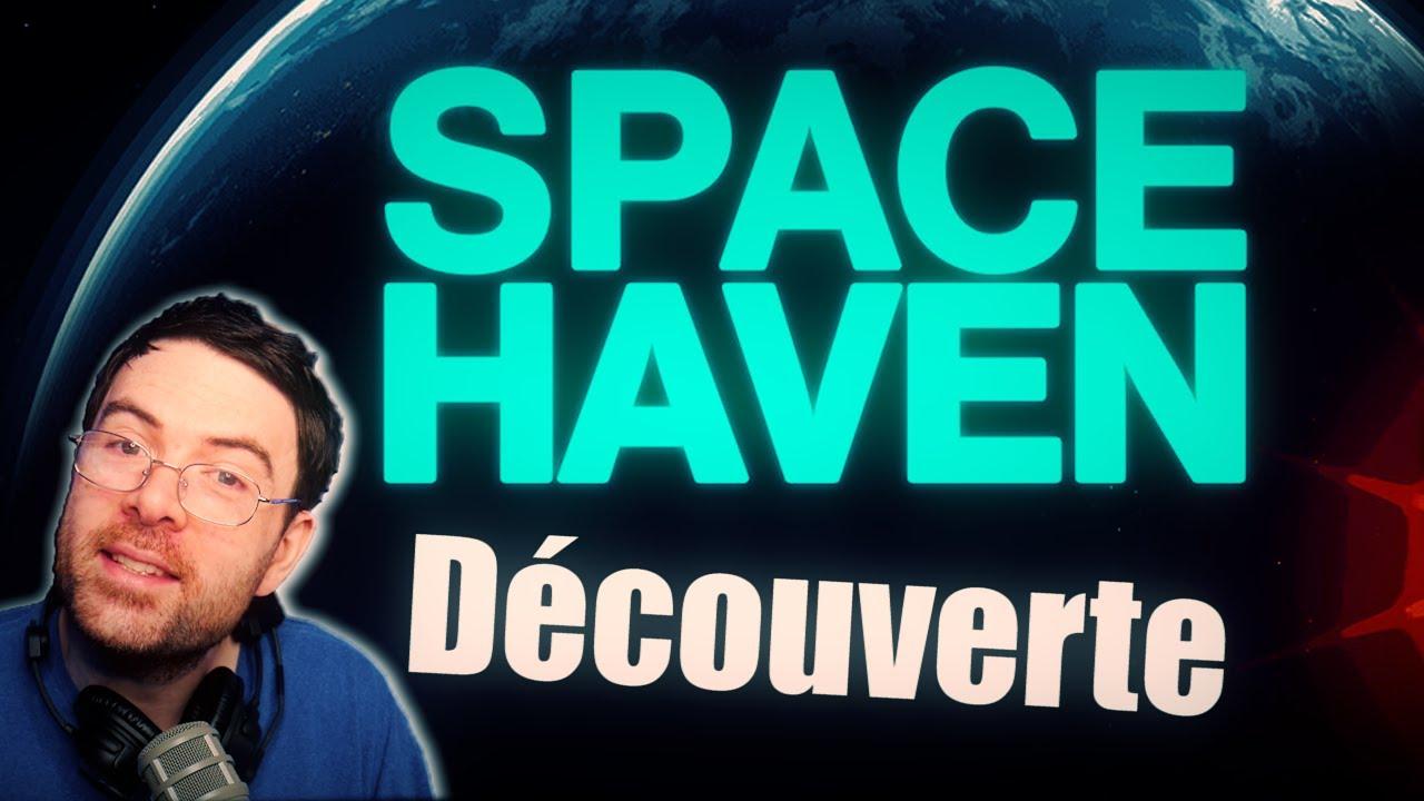 Découverte: Space Haven!