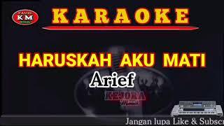 Arief-HARUSKAH AKU MATI (Karaoke/Lirik) Lagu Minang terbaru 2021