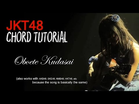(CHORD) JKT48 -  Oboete Kudasai (FOR MEN)