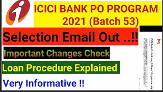 ICICI PO PROGRAM BATCH 53 SELECTION EMAIL OUT    LOAN PROCEDURE    DETAIL EMAIL EXPLAINED   