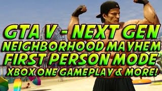 Grand Theft Auto V - GTA V (NEXT-GEN) - Neighborhood Mayhem + FIRST PERSON MODE! & More!
