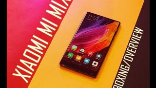 xiaomi mi mix unboxing and overvew beautifully powerful