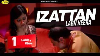 Izattan Labh Heera Brand New Punjabi Song [ Official Video ] 2013 - Anand Music