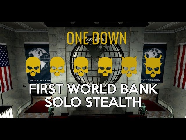 [PAYDAY 2] First World Bank - OD - Only Stealth all Loot