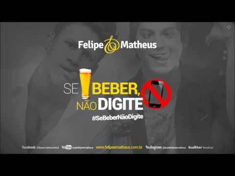 Se Beber Não Digite - Felipe & Matheus
