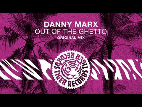 Danny Marx - Out Of The Ghetto (Original Mix)