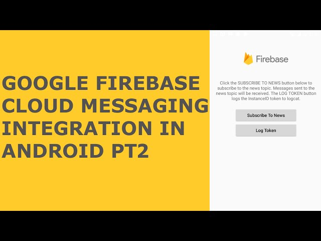Google Firebase Cloud Messaging Integration in Android Pt2