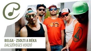 Belga - Zsolti a béka (dalszöveggel - lyric video)