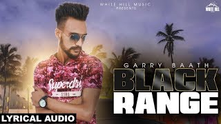 Black Range (Lyrical Audio) Garry Baath | New Punjabi Song 2018 | White Hill Music