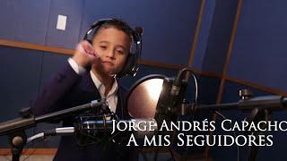A mis seguidores - Jorge Andrés Capacho