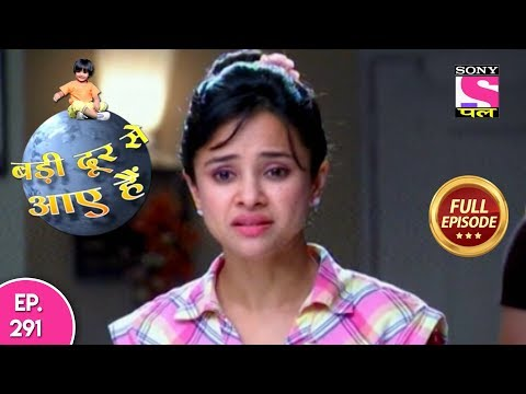 Badi Door Se Aaye Hain - Full Episode 291 - 12th January, 2018