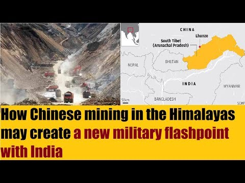 How Chinese mining in the Himalayas may create a new military flashpoint with India