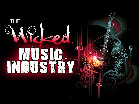 THE WICKED MUSIC INDUSTRY - (HD) - (FIRST PART)