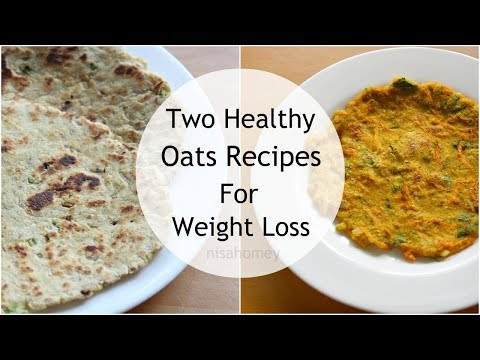 2 Oats Recipes For Weight Loss - Healthy Oatmeal Recipes - How To Lose Weight Fast With Oats - 2 kgs