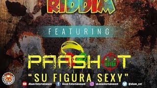 Paashot - Su Figura Sexy [Rusty Zinc Riddim] June 2018