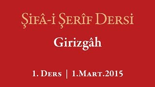 Şifa-i Şerif - 1.Ders - Girizgâh - 1.Mart.2015