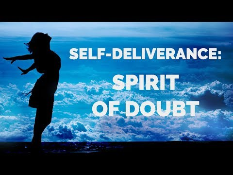 Deliverance from Doubt: Self-Deliverance Prayers
