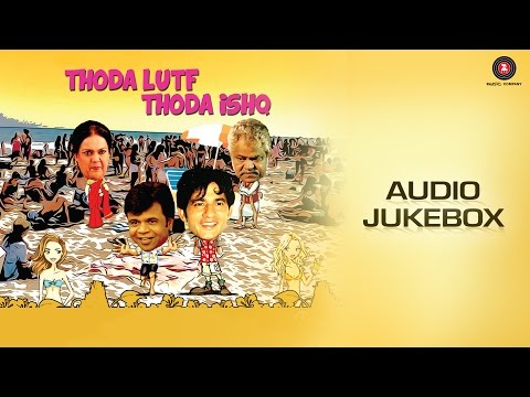 Thoda Lutf Thoda Ishq Jukebox | Rajpal Yadav, Hiten Tejwani, Bhavita Anand, Sanjana Singh
