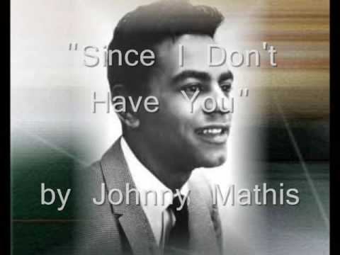 Since I Don't Have You - Johnny Mathis