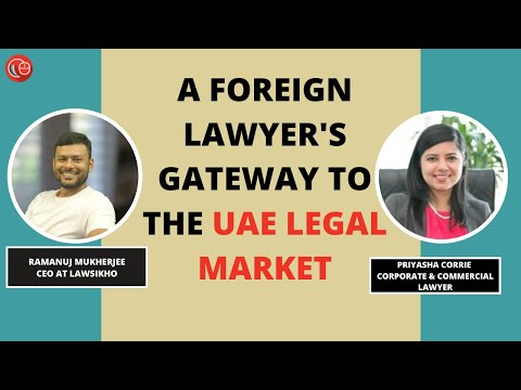 A Foreign Lawyer's Gateway to the UAE Legal Market | Priyasha Corrie & Ramanuj Mukherjee