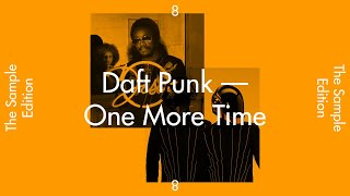 "THE SAMPLE EDITION #8 — ""ONE MORE TIME"" by Daft Punk"