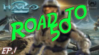 Halo Master Chief Collection - Road To 50 On Zenith Ep.1 (Halo 2)