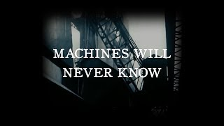 Machines Will Never Know (pt. 1) - DRAW THE SKY