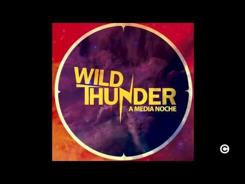 Wild Thunder - A Media Noche CD 2013