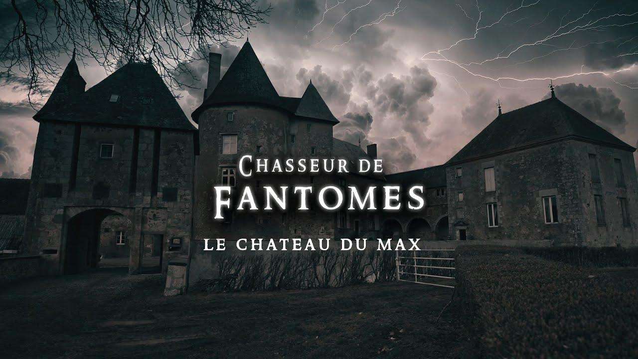 LE FANTÔME DU CHATEAU DU MAX ! (enquête paranormale) (chasseur de fantômes)