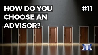 Show #11: How do you choose an advisor?