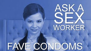 Ask a Sex Worker- What are your Favorite Condoms?