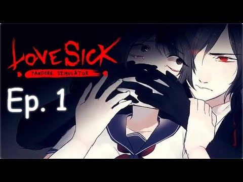 LoveSick 【Yandere Simulator】- Ep  1