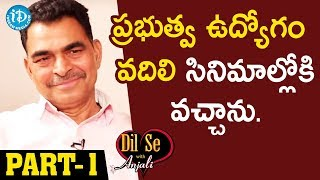 Actor Sayaji Shinde Exclusive Interview - Part #1 || Dil Se With Anjali