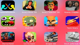 Supreme Duelist Stickman,Scary Boss 3D,Scary Teacher 3D,Granny 2,Zombie Tsunami,Plants vs Zombies