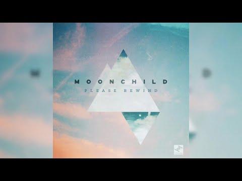 Moonchild - Please Rewind