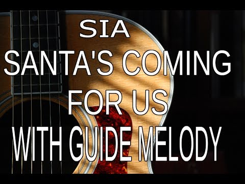 Sia - Santa's Coming For Us - Acoustic Guitar Karaoke (GUIDE MELODY)
