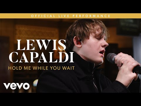 Lewis Capaldi - Hold Me While You Wait (Live) | Vevo LIFT
