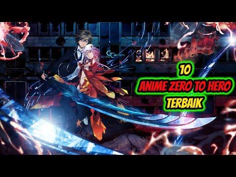 AWALNYA LEMAH KEMUDIAN MENJADI KUAT!!! 11 Anime Zero To Hero Terbaik!!!