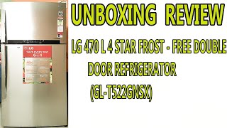 UNBOXING REVIEW LG 470 L 4 Star Frost-Free Double Door Refrigerator GL-T522GNSX Noble Steel