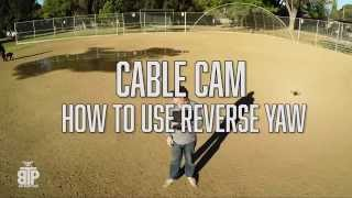 How to use the 3DR  Solo Cablecam reverse yaw feature