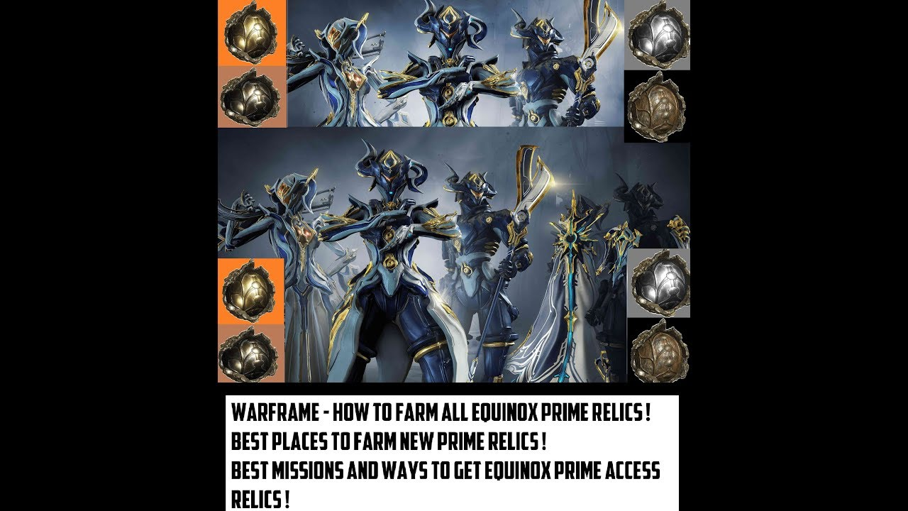 Warframe - How To Farm Equinox Prime ! How To Get All Equinox Prime Access  Relics Fast !
