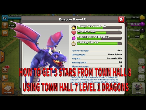 HOW TO ATTACK WITH TH7 LEVEL 1 DRAGONS AND GET 3 STARS FROM TH 8