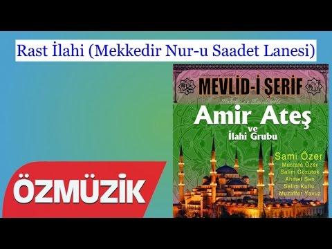 Rast İlahi (Mekkedir Nur-u Saadet Lanesi) - Amir Ateş Ve Sami Özer İlahi Korosu (Official Video)