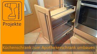 Küchenschrank zum Apothekerschrank umbauen / DIY Kitchen Drawer