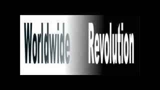 Worldwide Revolution or Downfall of Civilization & Humanity